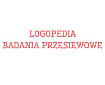 Logopedia- badania przesiewowe